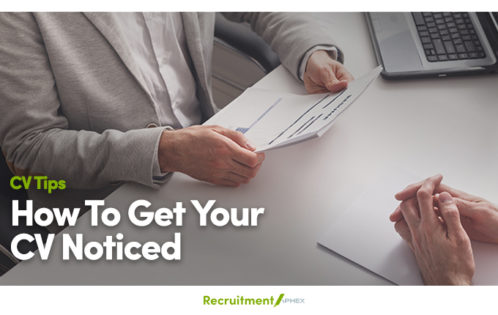 How To Get Your CV Noticed By Recruiters and Hiring Managers